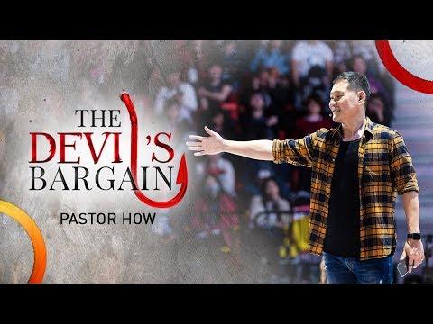 The Devil's Bargain | Pastor Tan Seow How (Pastor How)