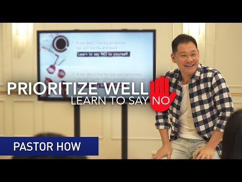 Prioritize Well: Learn to Say No | Pastor Tan Seow How (Pastor How)