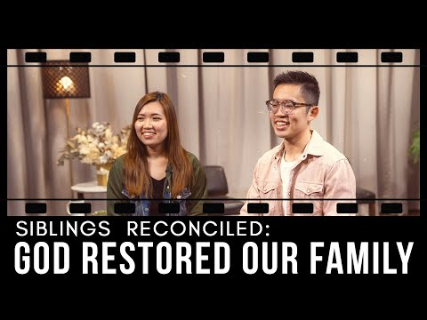 Siblings Reconciled: God Restored Our Family | Life Stories